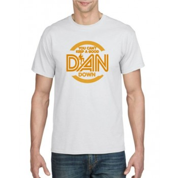 You can't keep a good dan down T-shirt
